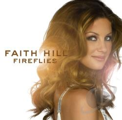Hill, Faith - Fireflies CD Cover Art