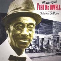 Mcdowell, Mississippi Fred - Shake 'Em on Down CD Cover Art