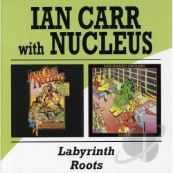 Ian Carr & Nucleus - Labyrinth / Roots CD Cover Art