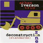 Iverson, Ethan - Deconstruction Zone (Standards) CD Cover Art