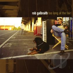 Galbraith, Rob - Too Long At The Fair CD Cover Art