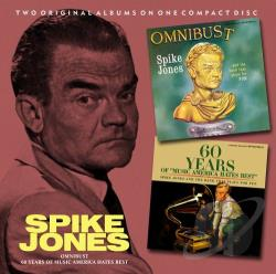 Jones, Spike - Spike Jones: Omnibust / 60 Years of Music America Hates Best CD Cover Art