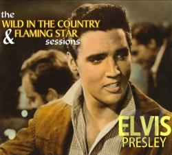 Presley, Elvis - Wild in the Country & Flaming Star Sessions CD Cover Art