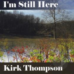 Thompson, Kirk - I'm Still Here CD Cover Art