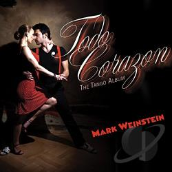 Weinstein, Mark - Todo Corazon: The Tango Album CD Cover Art