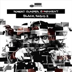 Glasper, Robert / Robert Glasper Experiment - Black Radio 2 CD Cover Art