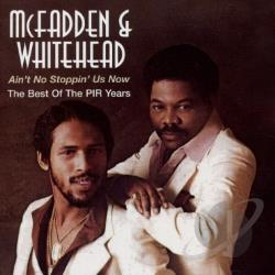 McFadden & Whitehead - Ain't No Stoppin' Us Now: Best of the PIR Years CD Cover Art