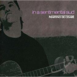 De Cesare Martino - In A Sentimental Sud CD Cover Art