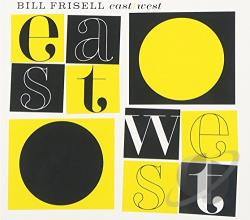 Frisell, Bill - East/West CD Cover Art
