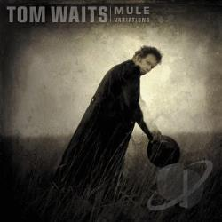 Waits, Tom - Mule Variations CD Cover Art