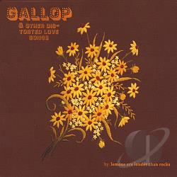 Lemons Are Louder Than Rocks - Gallop & Other Distorted Love Songs CD Cover Art