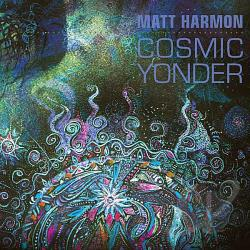 Harmon, Matt - Cosmic Yonder CD Cover Art
