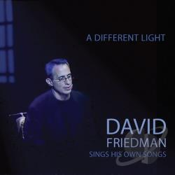 Friedman, David - Different Light: David Friedman Sings His Own Songs CD Cover Art