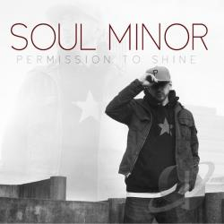 Soul Minor - Permission to Shine CD Cover Art