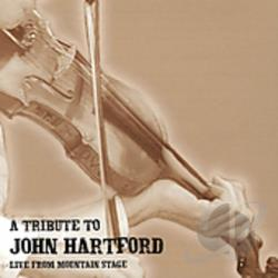 John Hartford & Friends - Tribute to John Hartford: Live From Mountain Stage CD Cover Art