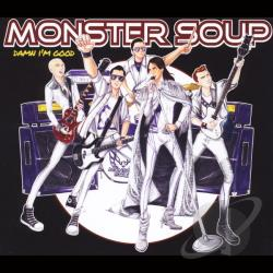 Monster Soup - Damn I'm Good CD Cover Art