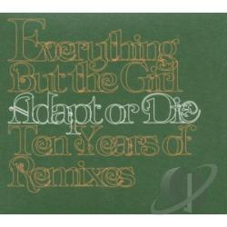Everything But The Girl - Adapt Or Die - 10 Years Of Remixes CD Cover Art