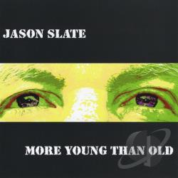 Slate, Jason - Moe Young Than Old CD Cover Art