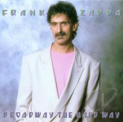 Zappa, Frank - Broadway the Hard Way CD Cover Art