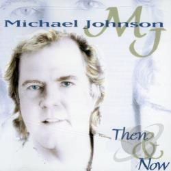 Johnson, Michael - Then & Now CD Cover Art