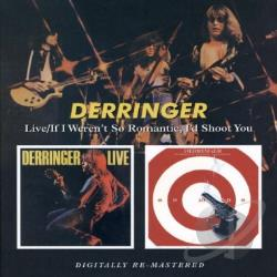 Derringer, Rick - Live/If I Weren't So Romantic I'd Shoot You CD Cover Art
