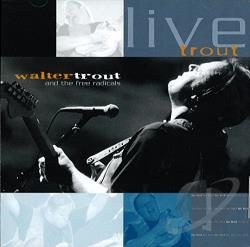 Trout, Walter - Live Trout: Recorded at the Tampa Blues Fest March 2000 CD Cover Art