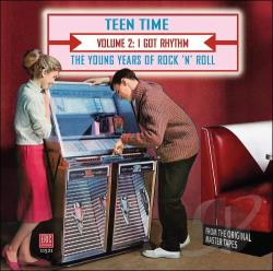 Teen Time: The Young Years of Rock & Roll, Vol. 2: I Got Rhythm CD Cover Art