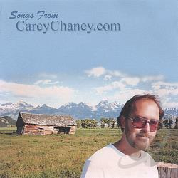Carey Chaney - Songs from Careychaney.com CD Cover Art