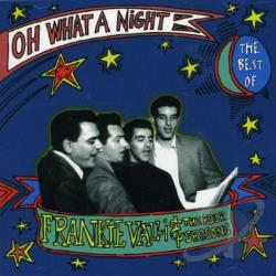 Valli, Frankie & The Four Seasons - Oh What a Night: The Best of Frankie Valli CD Cover Art