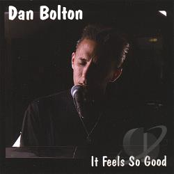 Bolton, Dan - It Feels So Good CD Cover Art