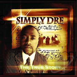 Simply Dre - True Story... CD Cover Art
