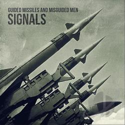 Signals - Guided Missiles & Misguided Men CD Cover Art