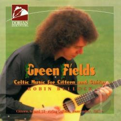 Robin Bullock - Green Fields: Celtic Music For Cittern And Guitar