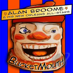 Alan Broomen & His New Orleans All-Stars - Bucketmouth CD Cover Art