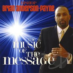 Anderson-Payne, Brian Bishop - Music of the Message CD Cover Art