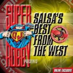 Super DJ Robby - Presents Salsa's Best From The West CD Cover Art