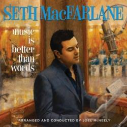MacFarlane, Seth - Music Is Better Than Words CD Cover Art