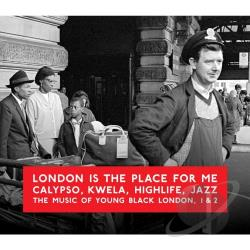 London Is the Place for Me, Vols. 1 & 2: Calypso, Kwela, Highlife, Jazz the Music of Young Black London CD Cover Art