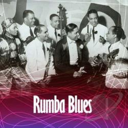 Rumba Blues, Vol. 1: How Latin Music Changed R&B 1940 - 1953 CD Cover Art