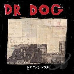 Dr. Dog - Be the Void CD Cover Art