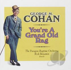 Paragon Ragtime Orchestra / Rick Benjamin (Conductor) - George M. Cohan: You're a Grand Old Flag CD Cover Art