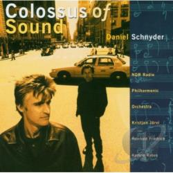 Friedrich / Jarvi / North German Radio Philharmoni / Rabus - Schnyder, D.: Colossus Of Soun CD Cover Art