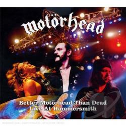 Motorhead - Better Motorhead Than Dead: Live at Hammersmith CD Cover Art