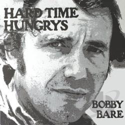 Bare, Bobby - Hard Time Hungrys/The Winner and Other Losers CD Cover Art