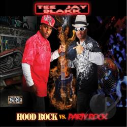 Tee Jay Blakk - Hood Rock Vs. Party Rock CD Cover Art