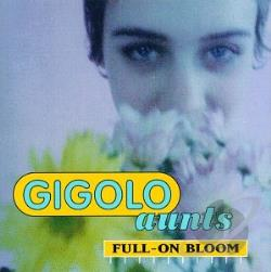 Gigolo Aunts - Full-On Bloom CD Cover Art