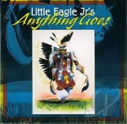 Little Eagle Jrs. - Anything Goes CD Cover Art