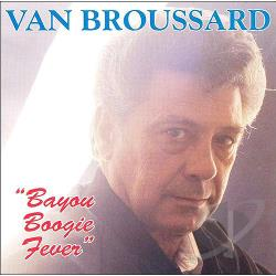 Broussard, Van - Bayou Boogie Fever CD Cover Art