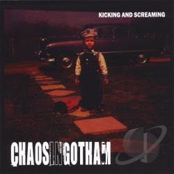 Chaos in Gotham - Kicking & Screaming CD Cover Art