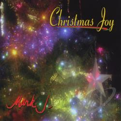 Mark J. - Christmas Joy CD Cover Art
